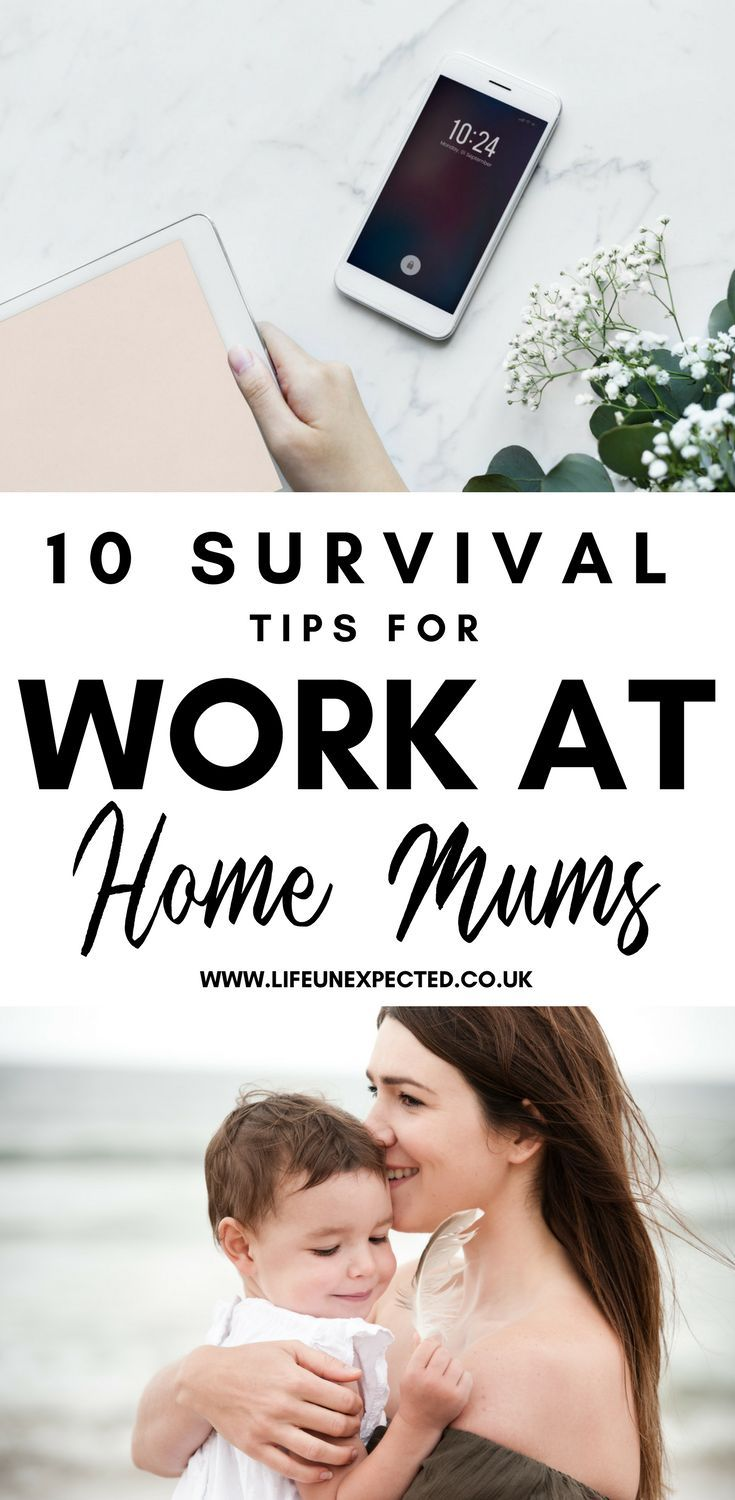10 WAYS TO SURVIVE AS A WORK AT HOME MUM | Working mums, Working ...