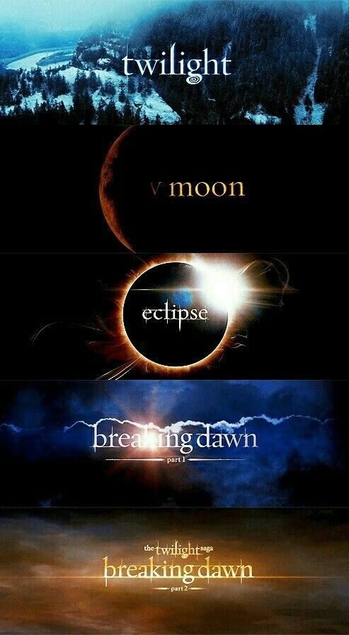 Twilight - New Moon - Eclipse - Breaking Dawn part 1 - Breaking Dawn part 2 final 💜