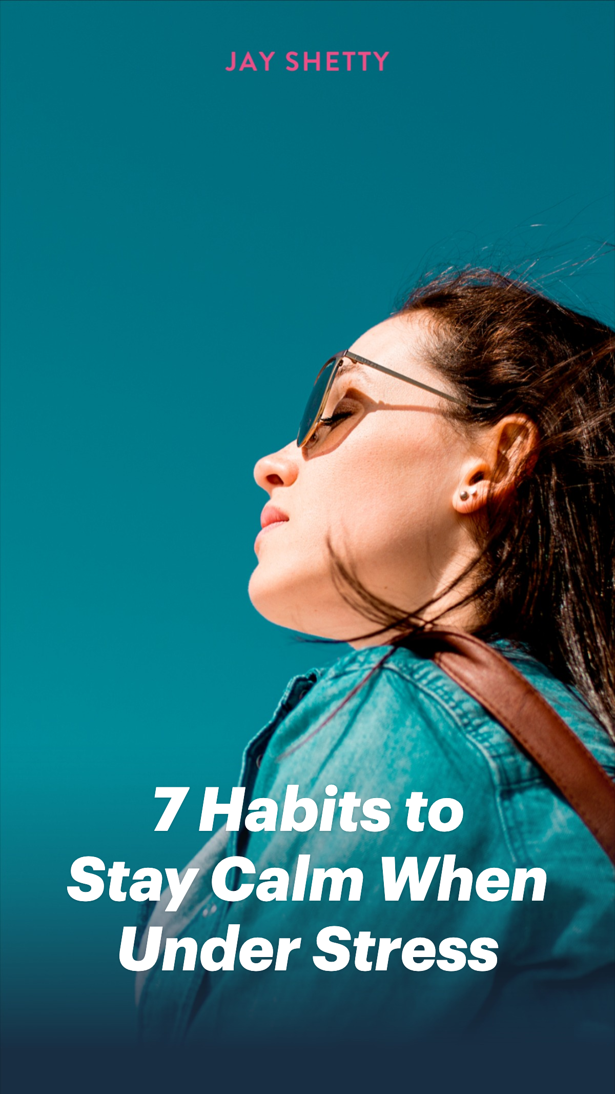 How to stay calm when stressed: 7 Habits of successful people to be calm under stress  Jay Shetty