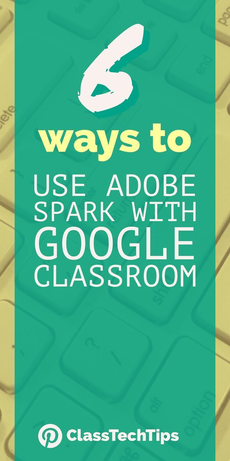 6 Ways to Use Adobe Spark with Google Classroom | Marvelous Math ...