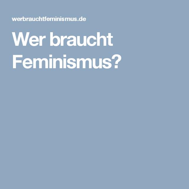 Wer braucht Feminismus?