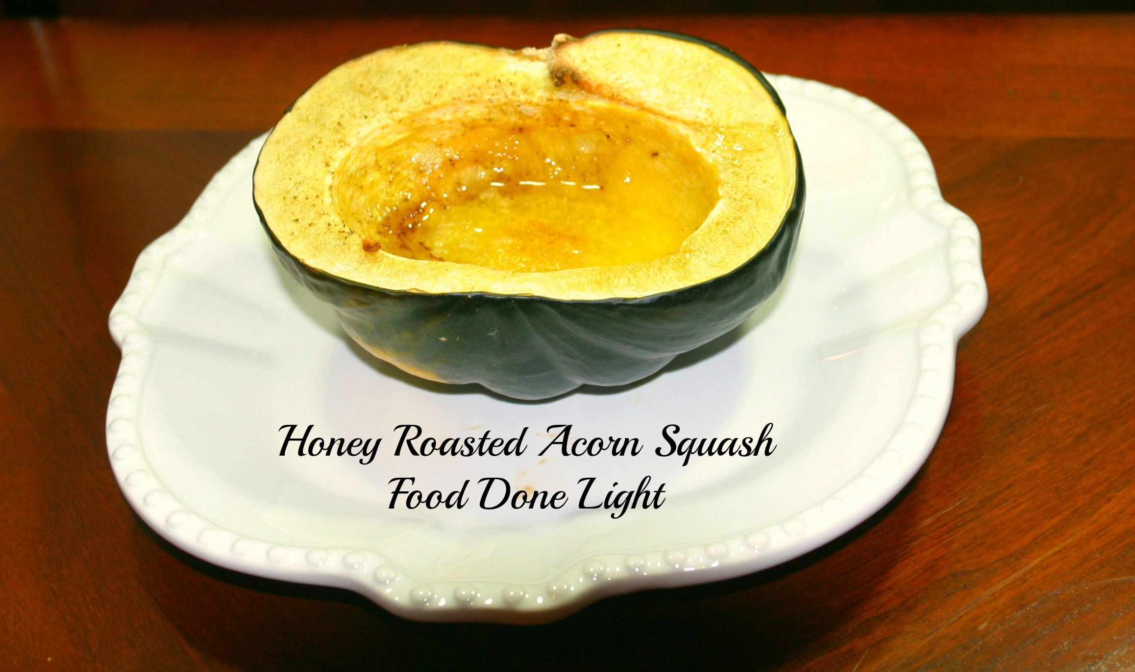 Roasted Acorn Squash With Honey Recipe Food Food Recipes