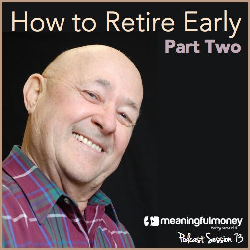 How To Retire Early - Part Two.  In this week's podcast I follow up the theoretical stuff from last week with practical steps to working out what your income will be when you retire, and if it's not enough, what you can do about it.  http://meaningfulmoney.tv/2014/08/27/mmp073-retire-early-part-two/?utm_campaign=coschedule&utm_source=pinterest&utm_medium=Pete%20Matthew%20(MeaningfulMoney)&utm_content=MMP073%3A%20How%20To%20Retire%20Early%20-%20Part%20Two