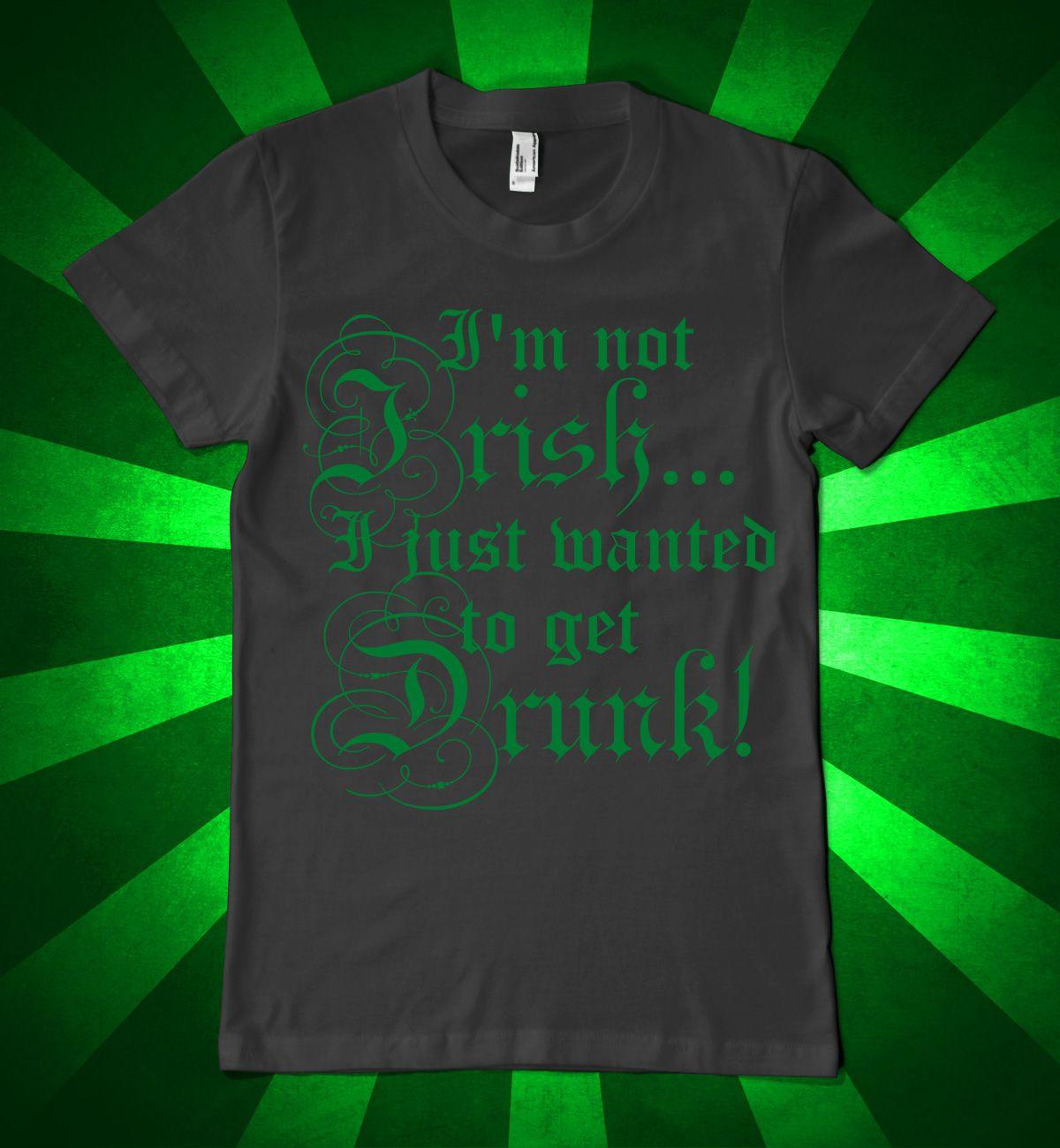 Shirt design green - I M Not Irish St Patrick S Day T Shirt Design