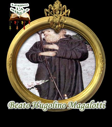 Leamos la BIBLIA: Beato Hugolino Magalotti