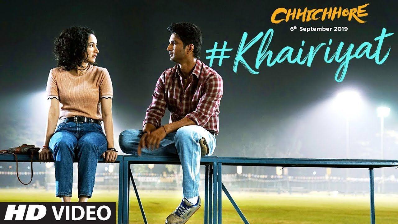 Khairiyat Video Chhichhore Nitesh Tiwari Arijit Singh Sushant S New Hindi Songs Songs Saddest Songs