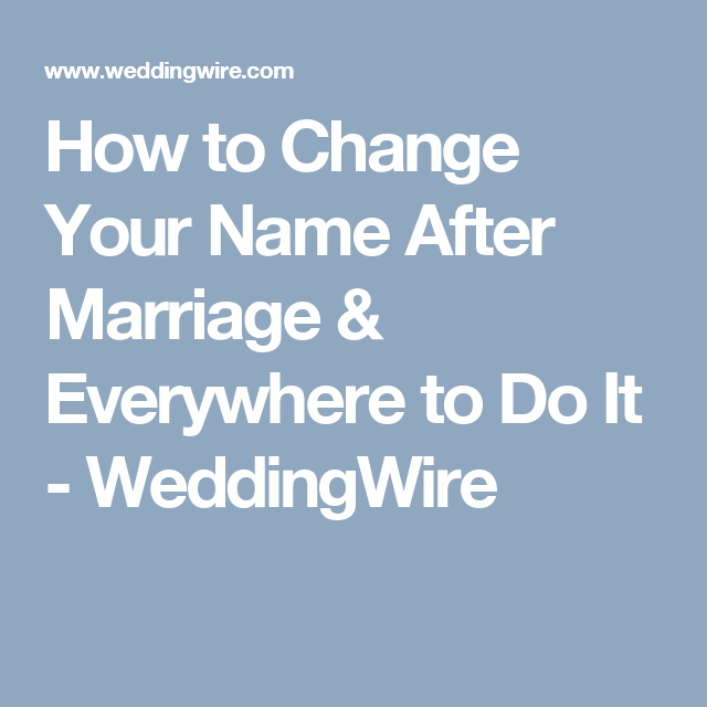 How to Change Your Name After Marriage & Everywhere to Do It ...