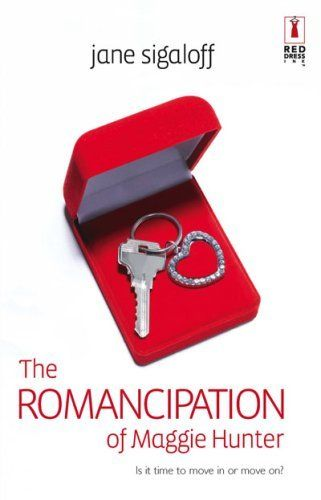 The Romancipation Of Maggie Hunter (Red Dress Ink Novels) by Jane Sigaloff,
