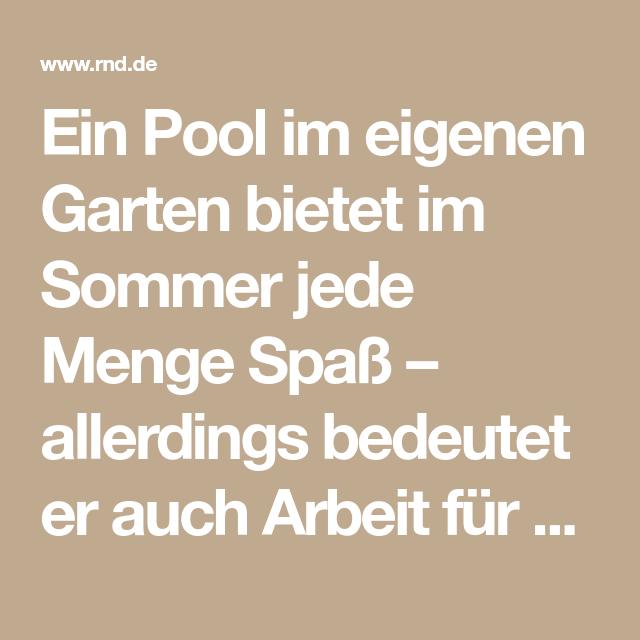 Ein Pool Im Eigenen Garten Bietet Im Sommer Jede Menge Spass Allerdings Bedeutet Er Auch Arbeit Fur Reinigung Und Instandhal Pool Poolwasser Trubes Poolwasser
