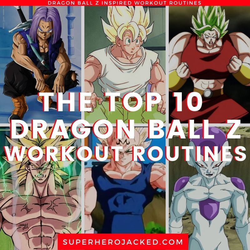 The Top Ten Dragon Ball Z Inspired Workout Routines Dragon Ball Z Dragon Ball Workout Routine