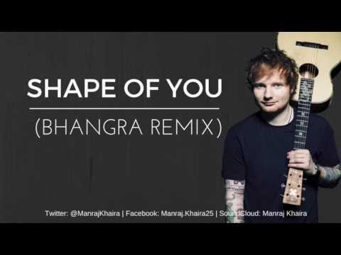 Shape Of You Bhangra Remix Ed Sheeran Youtube Bhangra Remix Ed Sheeran