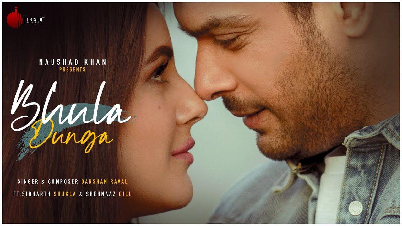 Bhula Dunga Sidharth Shukla Shehnaaz Gill New Mp3 Song Ringtone Download Pagalworld In 2020 Songs Latest Song Lyrics Album Songs