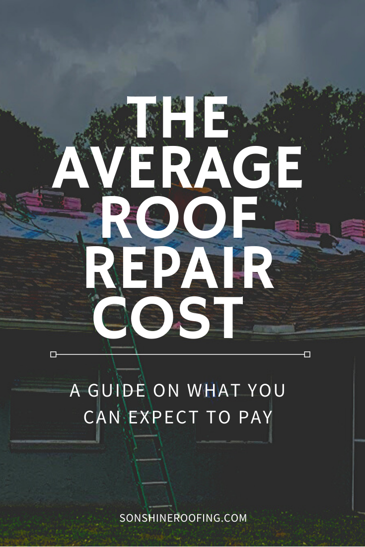 The Average Roof Repair Cost A Guide On What You Can Expect To Pay How Much Should You Expect Your Roof Repair Roof Repair Roof Repair Cost Leaky Roof Repair