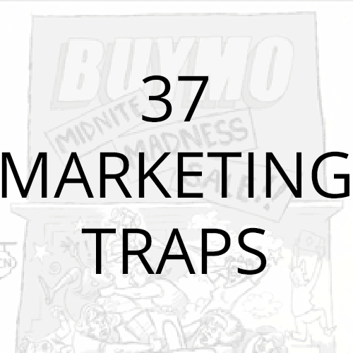 What 37 #marketing traps do you need to know about to shop smart as a postconsumer? We have a list.