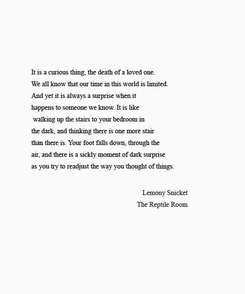 Lemony Snicket Death Poetry Sad Stairs Quotes Losing A New Death Quotes For Loved Ones