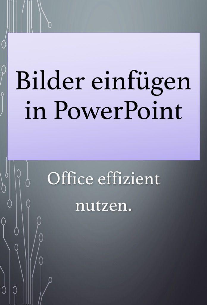 PowerPoint: Bilder einfügen