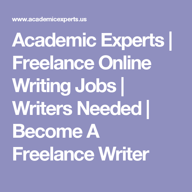 academic experts lance online writing jobs writers needed  academic experts lance online writing jobs writers needed become a lance writer