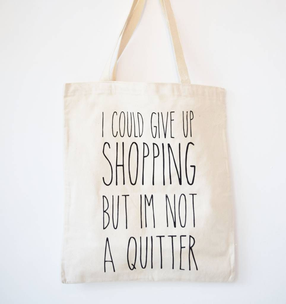 68eb13c96c8 Leuke canvas tas met quote: I could give up shopping but i'm not a ...