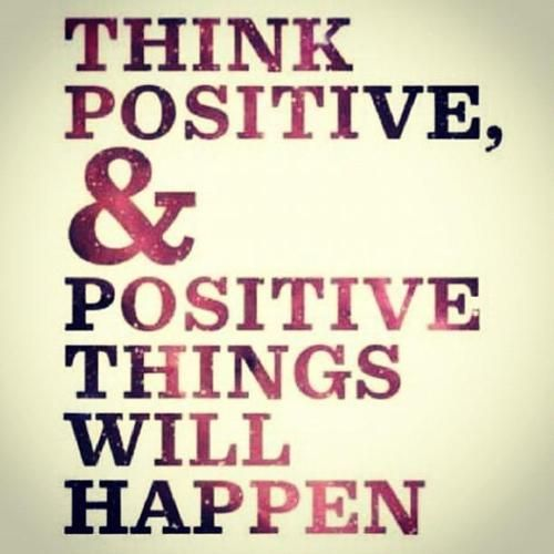 Think Positive & Positive Things Will Happen | Positive World ...