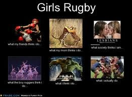 girls rugby....what people think
