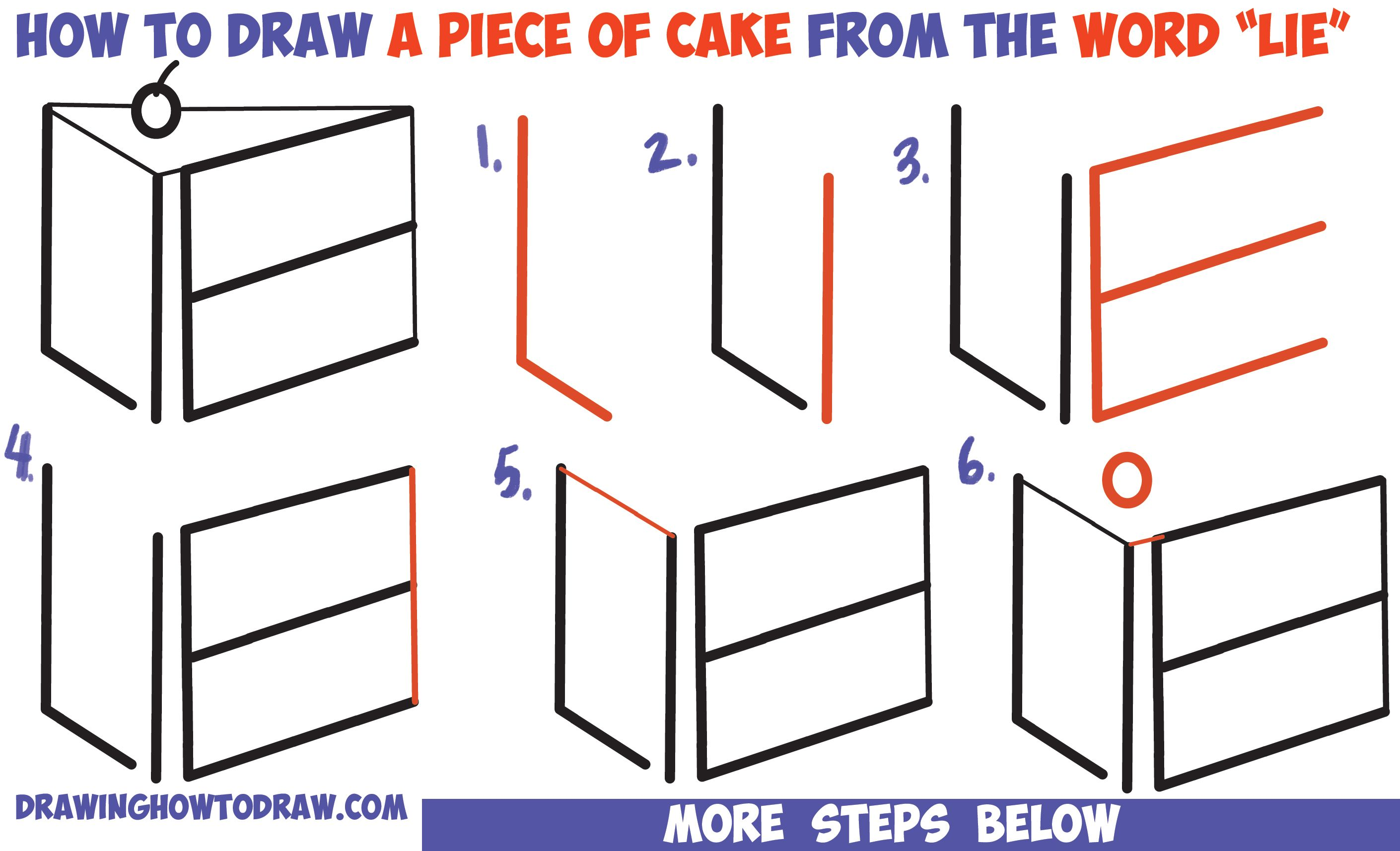 """How to Draw a Piece of Cake from the Word """"LIE"""" for a Silly Joke ... for Drawing Cake Step Step  585ifm"""