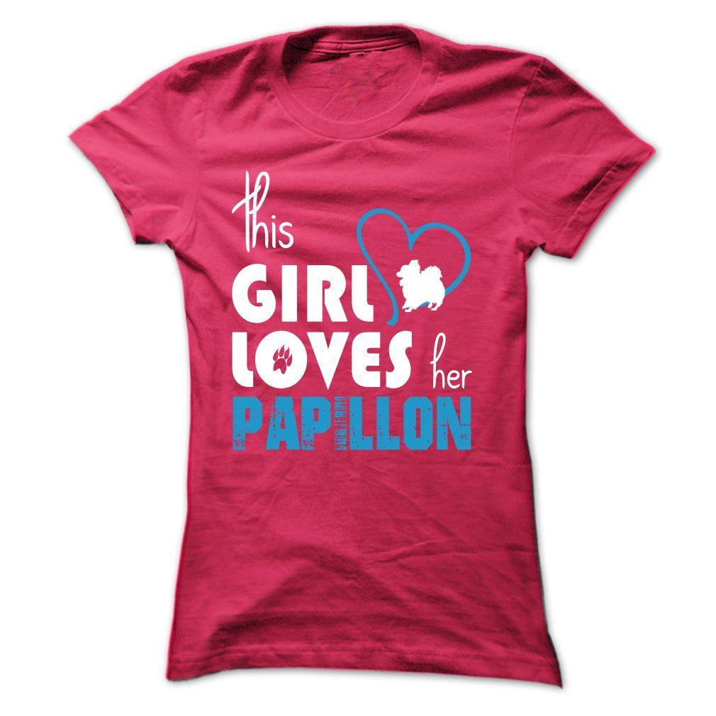 This Girl Loves Her Papillon - TT7 | Sale 20% Tshirt Store ...