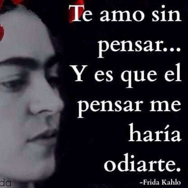 Las Frases Mas Hermosas De Frida Kahlo Hazte El Amor Taringa