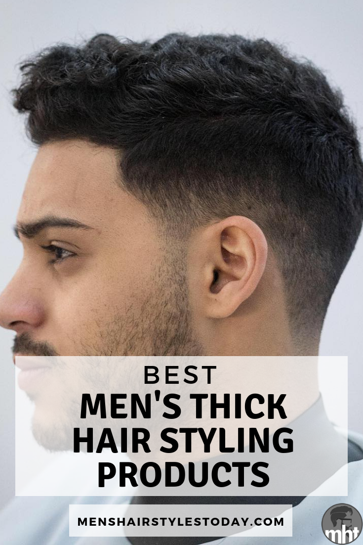 Best Men S Thick Hair Styling Products In 2020 Mens Hairstyles Thick Hair Thick Hair Styles Thick Coarse Hair
