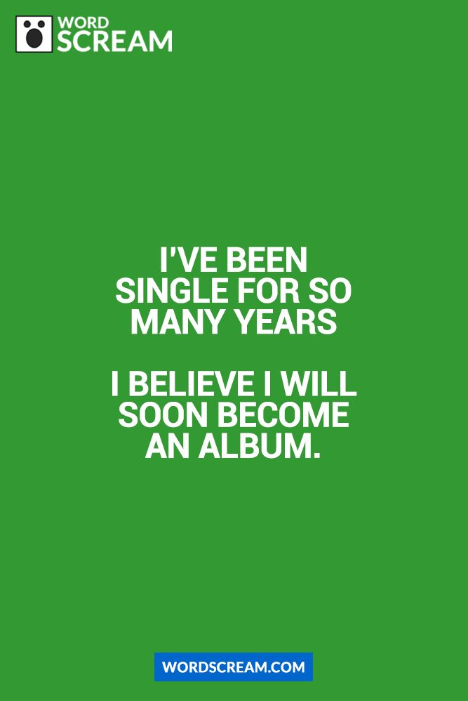 Being Single Funny Funnypictures Lol Lolzonline Humor Humour Single Funny Quotes Sarcastic Humor I Love Sarcasm