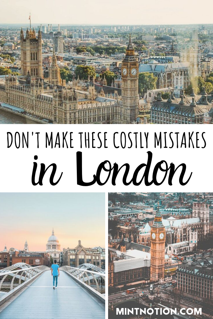 London On A Budget 10 Costly Mistakes To Avoid Visiting London For The First Time Avoid Making The In 2020 Europe Travel Things To Do In London London Attractions
