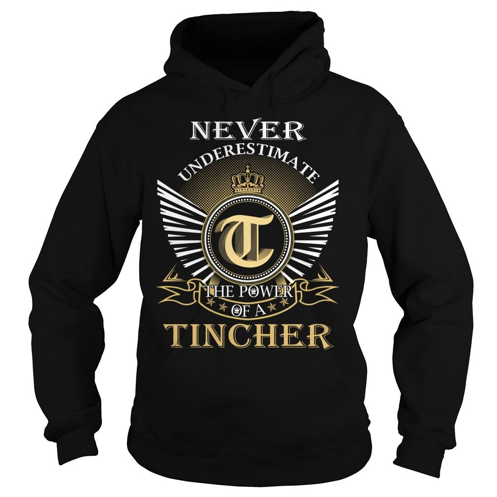 Never Underestimate The Power of a TINCHER - Last Name, Surname T-Shirt
