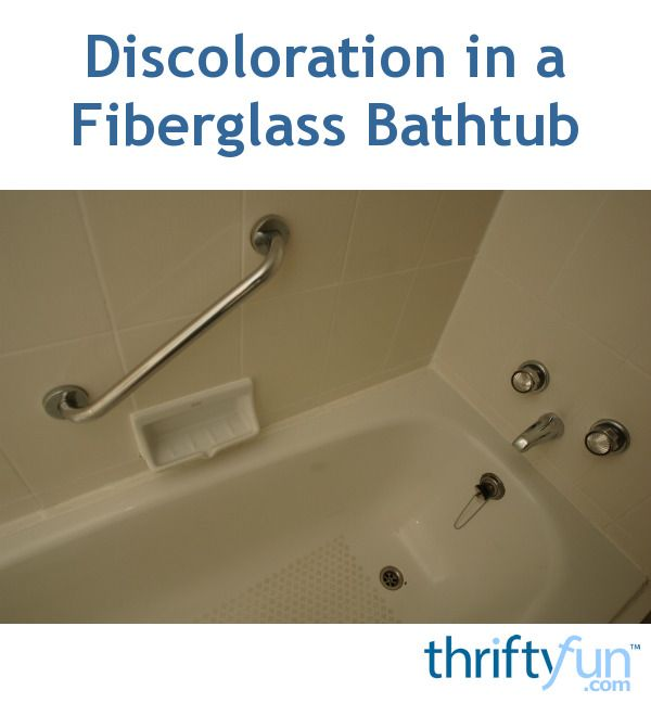 Discoloration In A Fiberglass Bathtub Fiberglass Tub Cleaner