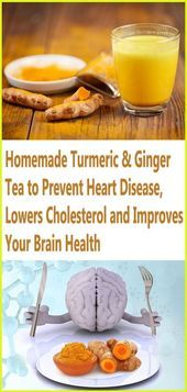 Homemade Turmeric  Ginger Tea To Prevent Heart Disease Lowers Cholesterol And