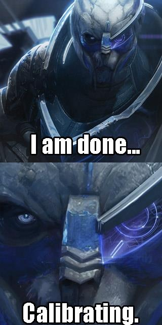 OH Garrus! How I feel after calibrating the ammonia probe