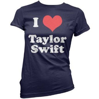 4f24965a6 I Love Taylor Swift - Womens T-Shirt - 10 Colours: Amazon.co.uk: Clothing