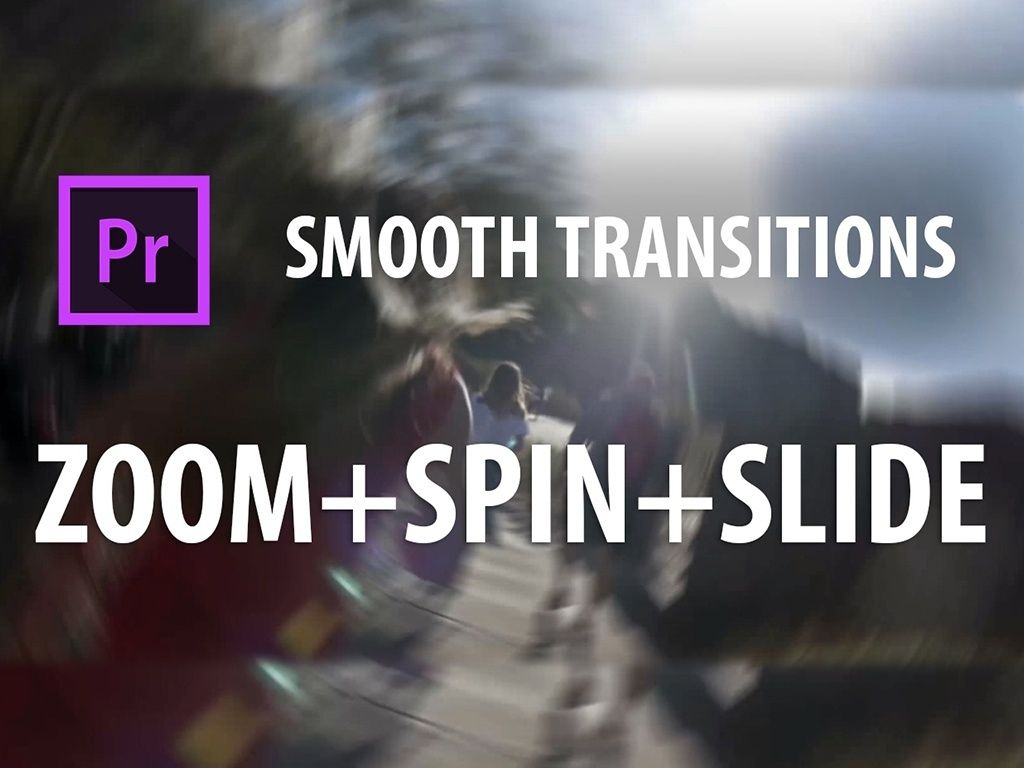 Premiere Pro Preset: Smooth Transitions | ZOOM + SPIN +