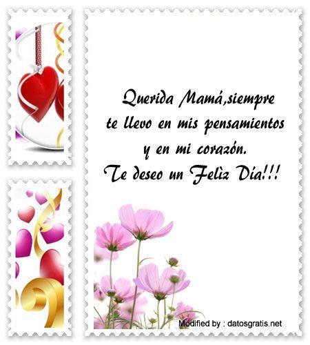 descargar mensajes bonitos para el dia de la Madre,mensajes de texto para el dia de la Madre: http://www.datosgratis.net/dedicatorias-por-el-dia-de-la-madre/