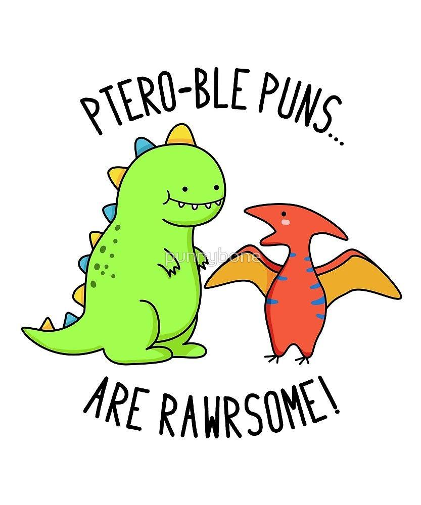 """""""Ptero-bly Rawrsome Dinosaur Animal Pun"""" by punnybone ..."""