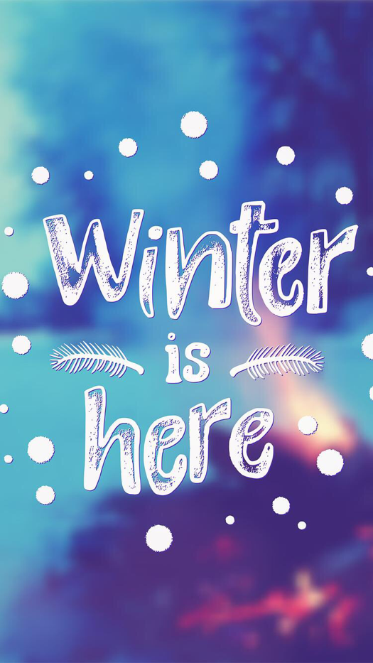 Winter Is Here Wallpaper For Iphone And Android Iphone Wallpaper Winter Winter Wallpaper Winter Iphone