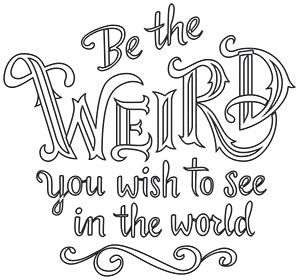 Be Weird Design UTH16647 From UrbanThreads