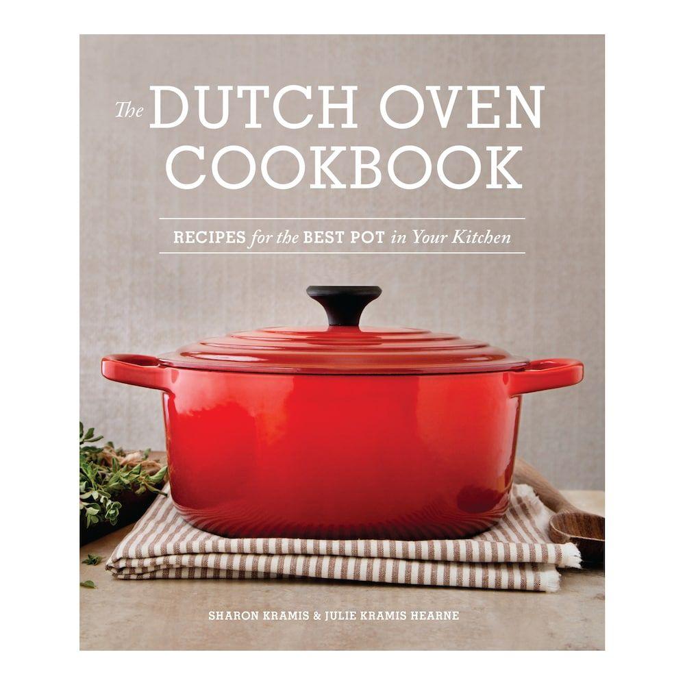 The Dutch Oven Cookbook In 2020 Dutch Oven Recipes Dutch Oven Cooking Cookbook Recipes