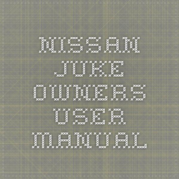 Nissan Juke Owners User Manual