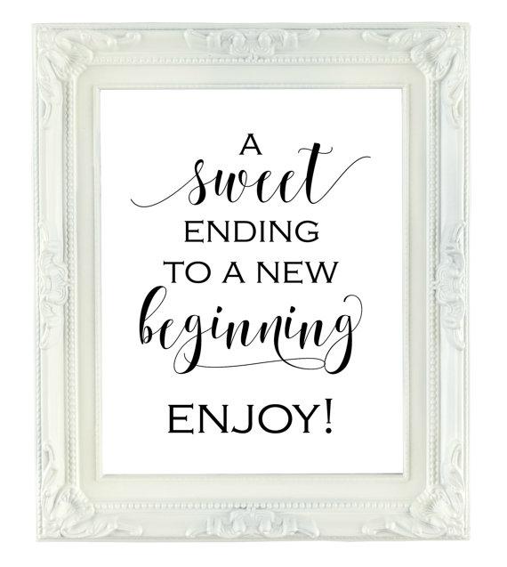 A Sweet Ending To New Beginning Printable Sign 8x10 Digital Wedding Favor Dessert Bar Cake Table Signs