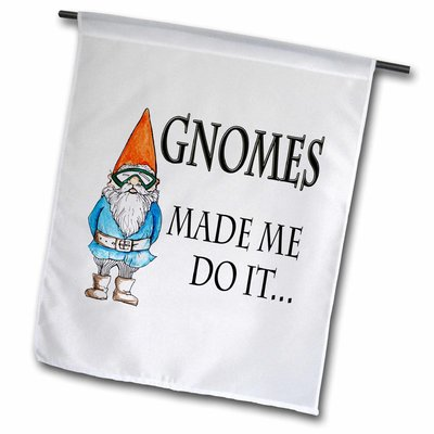 3drose Gnomes Made Me Do It Polyester 2 3 X 1 6 Garden Flag Gnomes 3drose Garden Flags