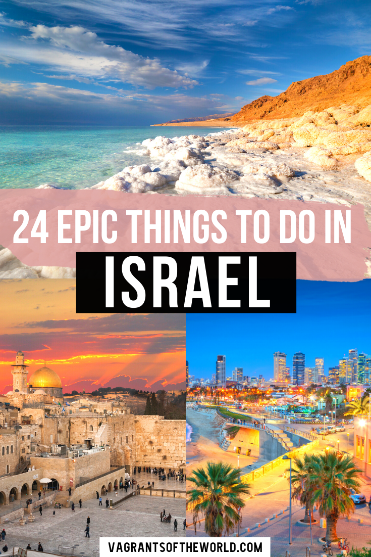 24 Things To Do In Israel A Journey Through The Holy Land In 2020 Isreal Travel Us Destinations Israel Travel