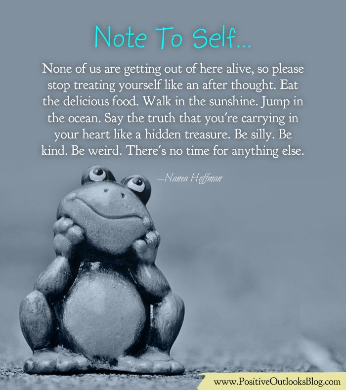 Note To Self : Enjoy Life, Be Weird!   Positive Outlooks ...