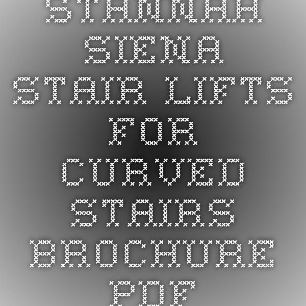 Stannah-Siena-Stair-Lifts-For-Curved-Stairs-Brochure.pdf