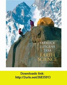 Earth science 9780136020073 edward j tarbuck frederick k earth science 9780136020073 edward j tarbuck frederick k lutgens dennis fandeluxe Image collections