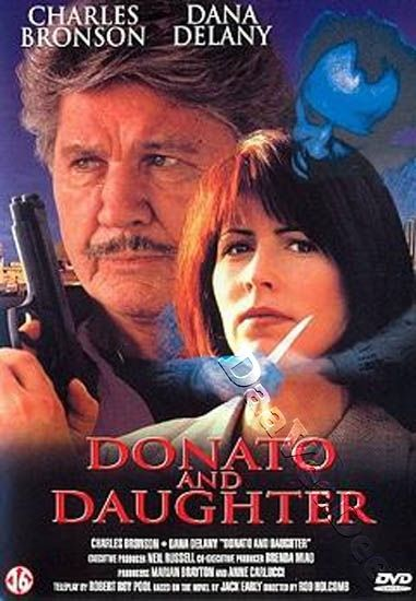 Donato And Daughter 1993 Action Crime Charles Bronson Dana