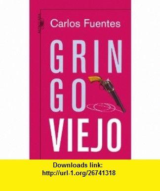 Gringo viejo old gringo spanish edition 9789705800122 carlos gringo viejo old gringo spanish edition 9789705800122 carlos fuentes isbn fandeluxe Epub